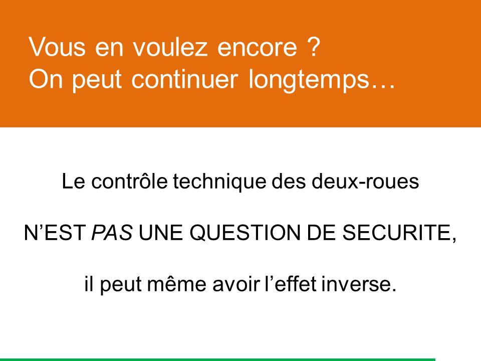 Le contrôle technique des deux-roues NEST PAS UNE QUESTION DE SECURITE, il peut même avoir leffet inverse.