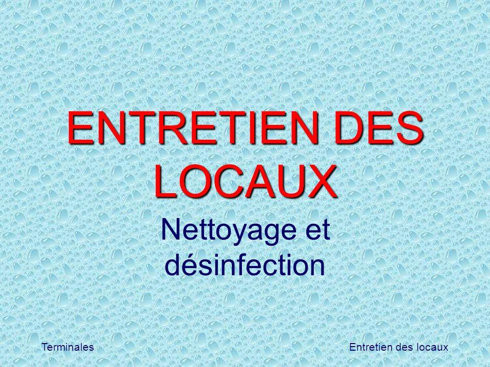 Entretien des locauxTerminales ENTRETIEN DES LOCAUX Nettoyage et désinfection