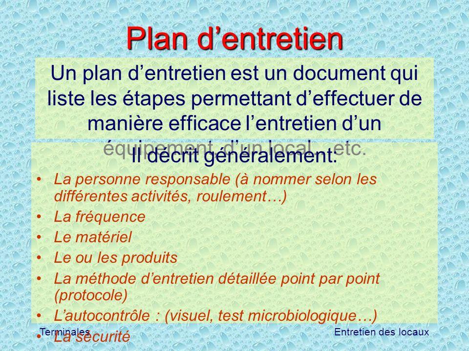Entretien des locauxTerminales Plan dentretien Un plan dentretien est un document qui liste les étapes permettant deffectuer de manière efficace lentr