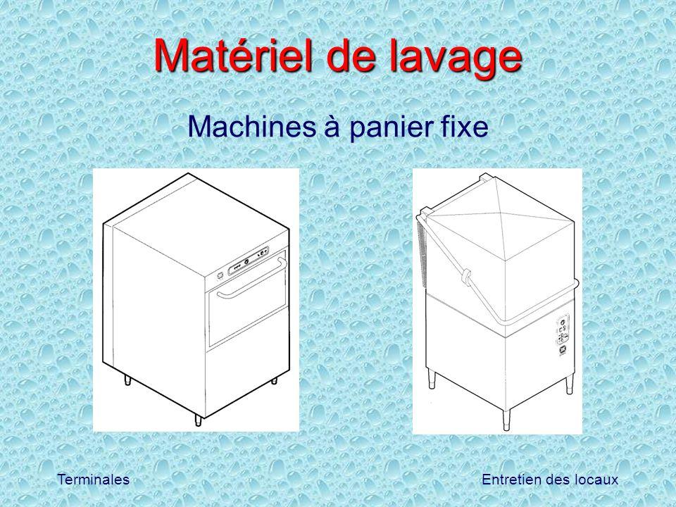 Entretien des locauxTerminales Matériel de lavage Machines à panier fixe