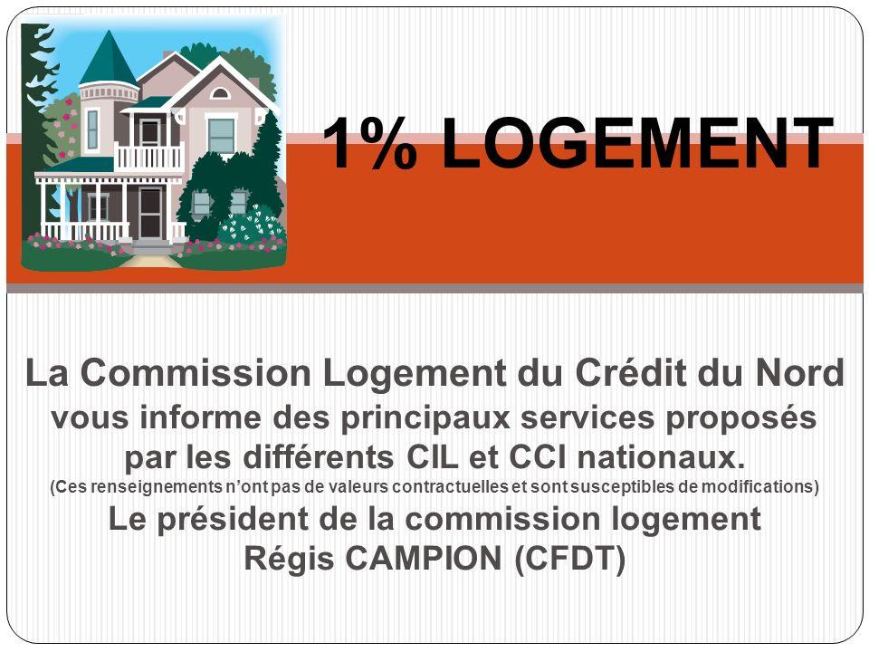 La Commission Logement du Crédit du Nord vous informe des principaux services proposés par les différents CIL et CCI nationaux.