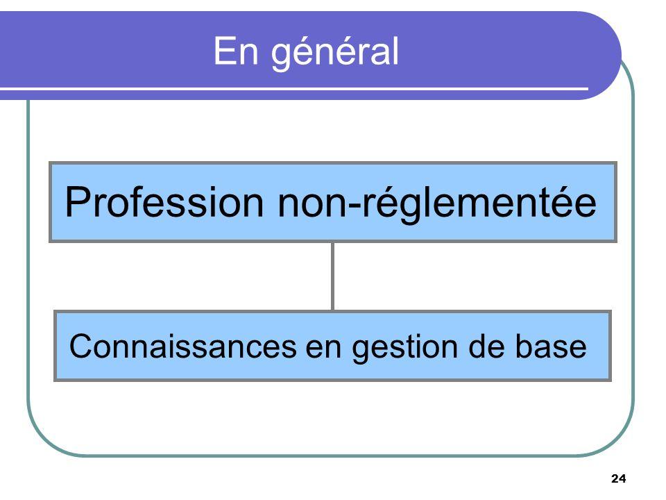 24 En général Connaissances en gestion de base Profession non-réglementée