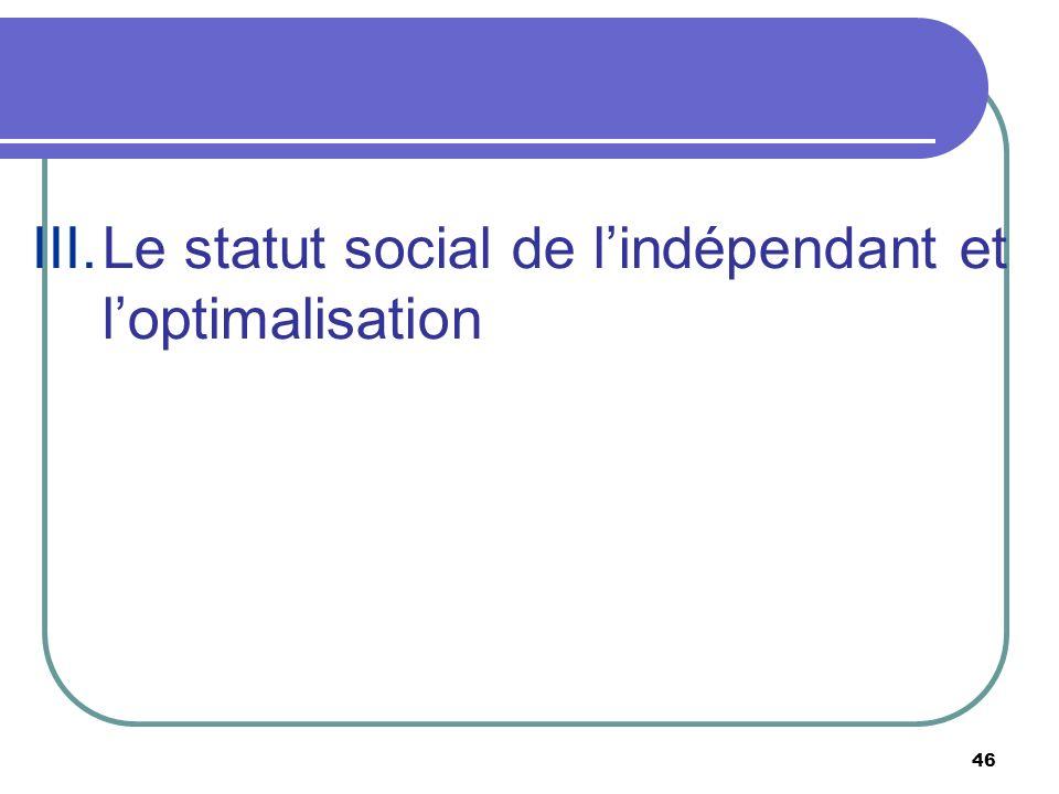 46 III.Le statut social de lindépendant et loptimalisation
