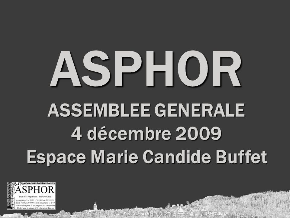 ASPHOR ASSEMBLEE GENERALE 4 décembre 2009 Espace Marie Candide Buffet
