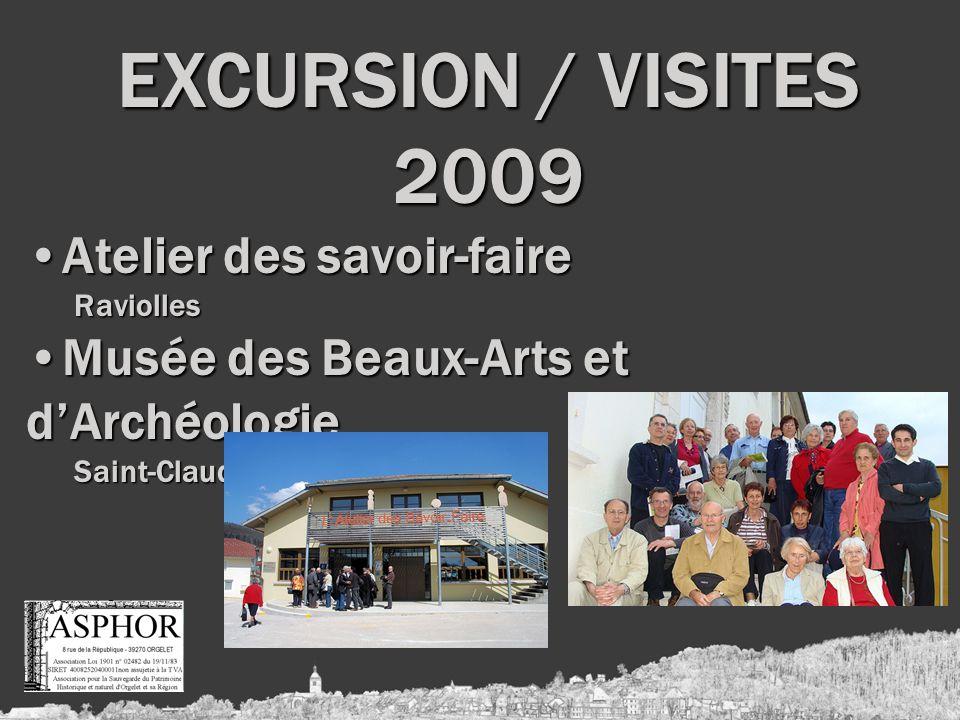 EXCURSION / VISITES 2009 Atelier des savoir-faireAtelier des savoir-faireRaviolles Musée des Beaux-Arts et dArchéologieMusée des Beaux-Arts et dArchéologieSaint-Claude
