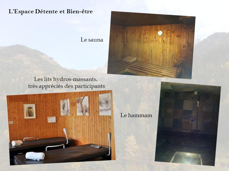 LEspace Détente et Bien-être Les lits hydros-massants, très appréciés des participants Le sauna Le hammam