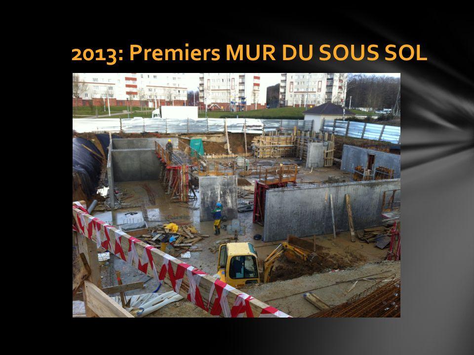 2013: Premiers MUR DU SOUS SOL