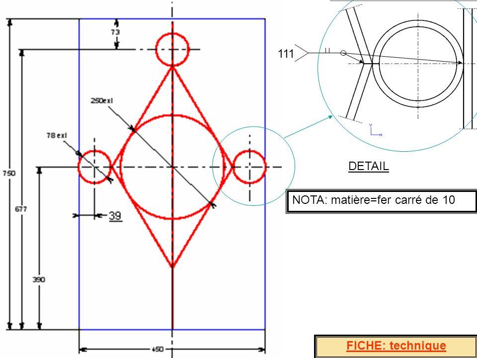 NOTA: matière=fer carré de 10 111 DETAIL FICHE: technique