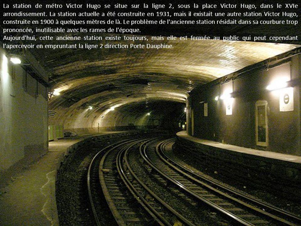 La station de métro Victor Hugo se situe sur la ligne 2, sous la place Victor Hugo, dans le XVIe arrondissement.