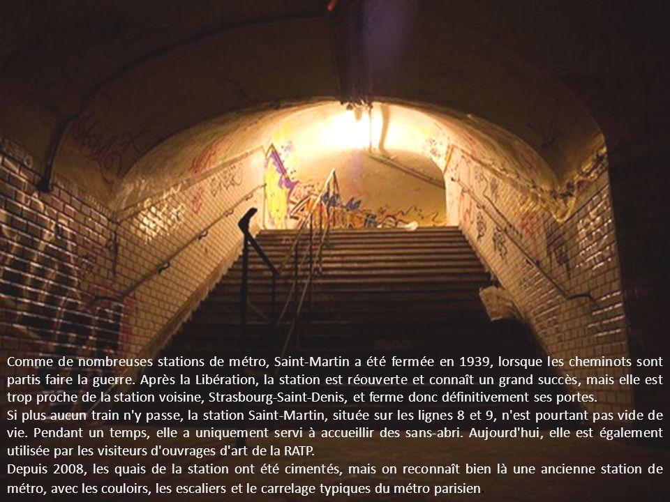 Comme de nombreuses stations de métro, Saint-Martin a été fermée en 1939, lorsque les cheminots sont partis faire la guerre.