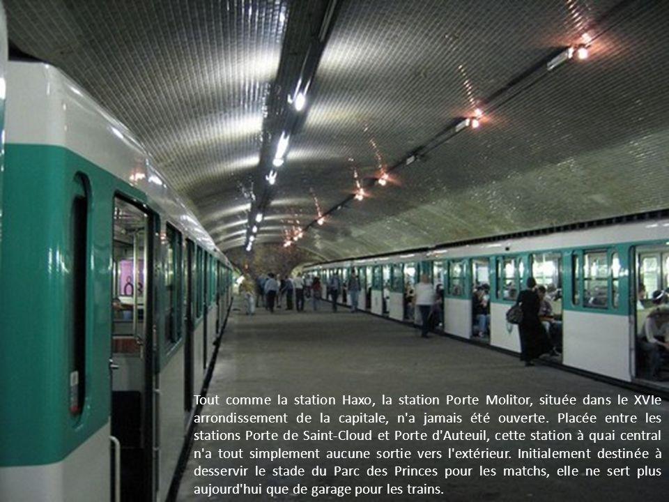 Tout comme la station Haxo, la station Porte Molitor, située dans le XVIe arrondissement de la capitale, n a jamais été ouverte.