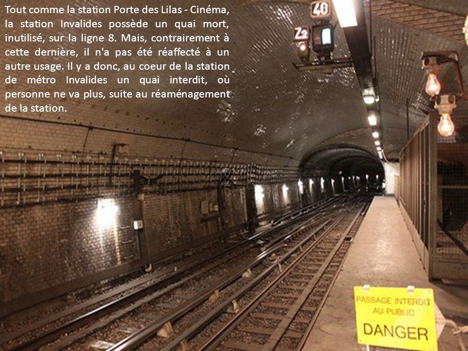 Tout comme la station Porte des Lilas - Cinéma, la station Invalides possède un quai mort, inutilisé, sur la ligne 8.
