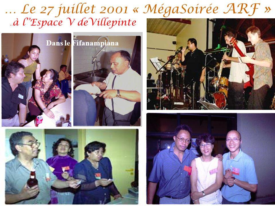 … Le 27 juillet 2001 « MégaSoirée ARF » Pour sa 1ère festivité..