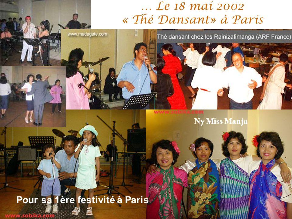 … Le 18 mai 2002 « Thé Dansant» à Paris Pour sa 1ère festivité à Paris Ny Miss Manja