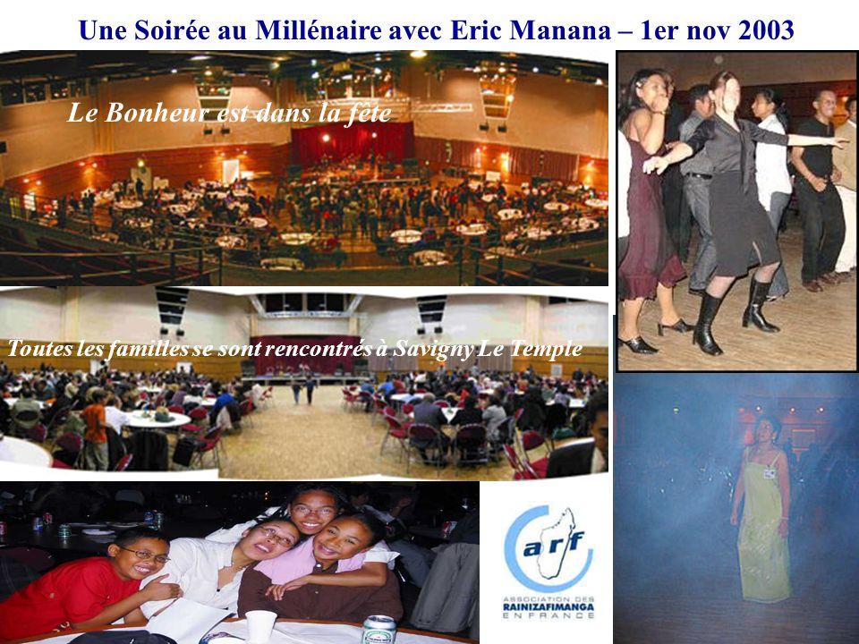 Le Bonheur est dans la fête Toutes les familles se sont rencontrés à Savigny Le Temple Une Soirée au Millénaire avec Eric Manana – 1er nov 2003