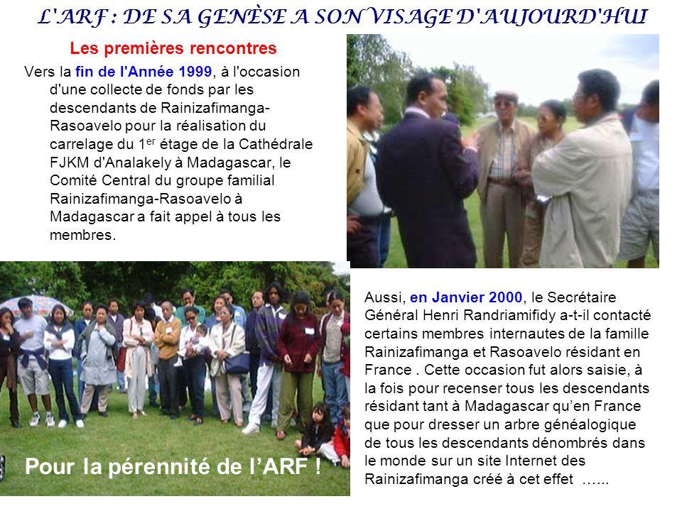L'ARF : DE SA GENÈSE A SON VISAGE D'AUJOURD'HUI Les premières rencontres Vers la fin de l'Année 1999, à l'occasion d'une collecte de fonds par les des