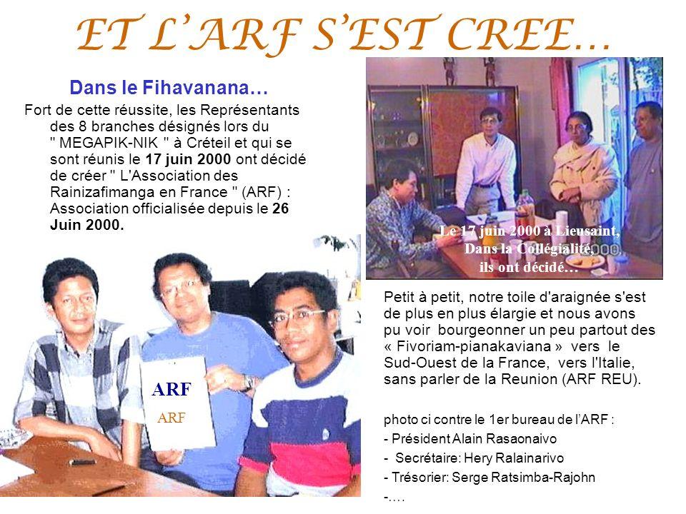 ET LARF SEST CREE… Dans le Fihavanana… Fort de cette réussite, les Représentants des 8 branches désignés lors du