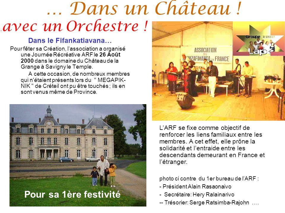 … Dans un Château ! Dans le Fifankatiavana… Pour fêter sa Création, lassociation a organisé une Journée Récréative ARF le 26 Août 2000 dans le domaine