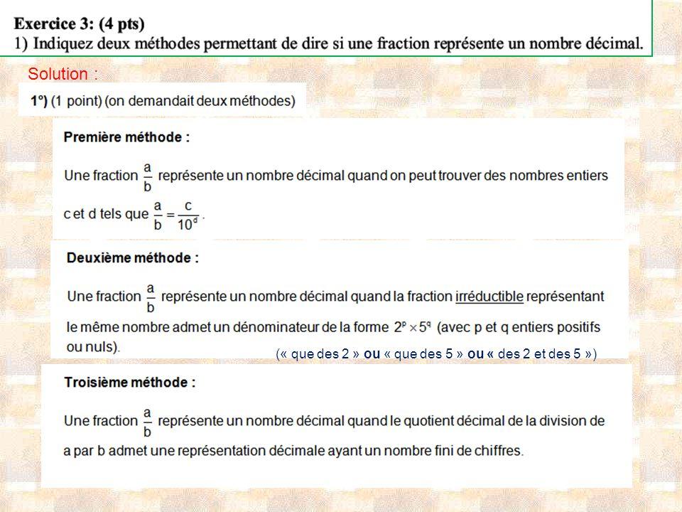 Solution : (« que des 2 » ou « que des 5 » ou « des 2 et des 5 »)
