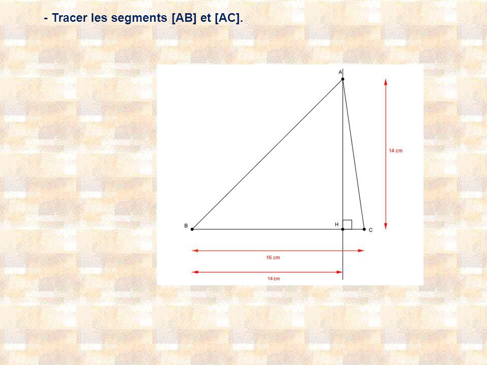 - Tracer les segments [AB] et [AC].