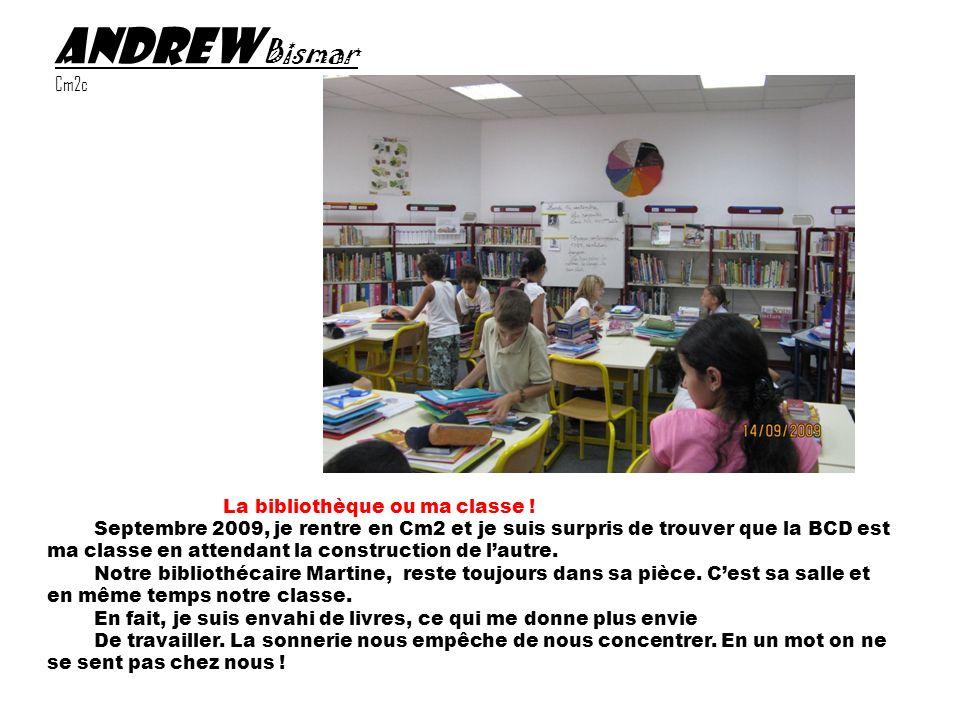 Andrew Bismar Cm2c La bibliothèque ou ma classe .