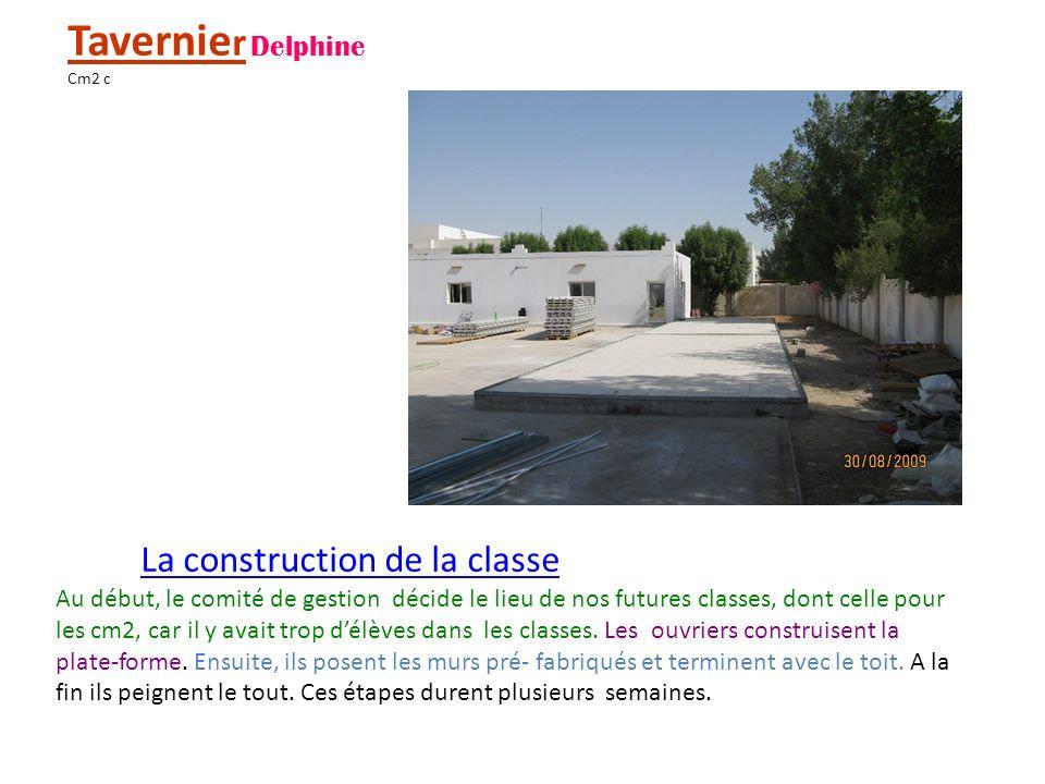 Tavernie r Delphine Cm2 c La construction de la classe Au début, le comité de gestion décide le lieu de nos futures classes, dont celle pour les cm2, car il y avait trop délèves dans les classes.