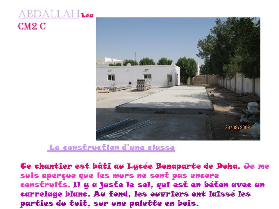 Abdallah Léa Cm2 c La construction dune classe Ce chantier est bâti au Lycée Bonaparte de Doha.