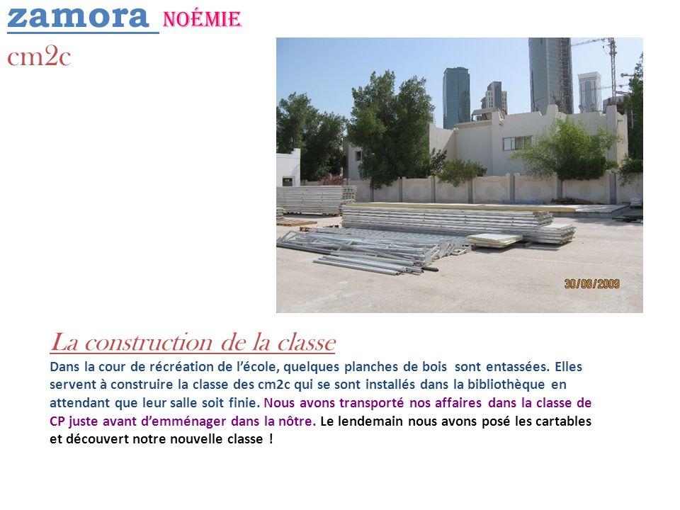 Abdallah Léa Cm2 c La construction dune classe Ce chantier est bâti au Lycée Bonaparte de Doha. Je me suis aperçue que les murs ne sont pas encore con