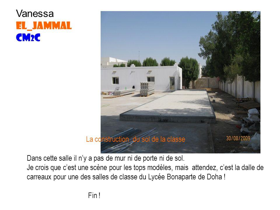Vanessa el_jammal Cm 2 c La construction du sol de la classe Dans cette salle il ny a pas de mur ni de porte ni de sol.