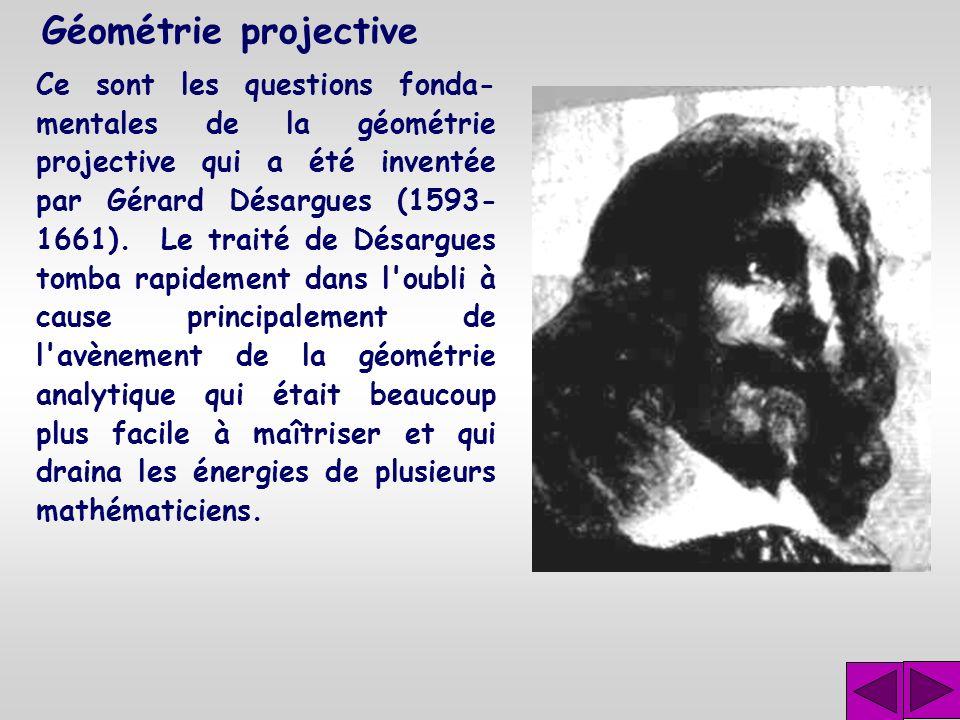 Géométrie projective Cette deuxième question peut également se formuler : Quelles sont les propriétés géométriques communes à deux sections de project