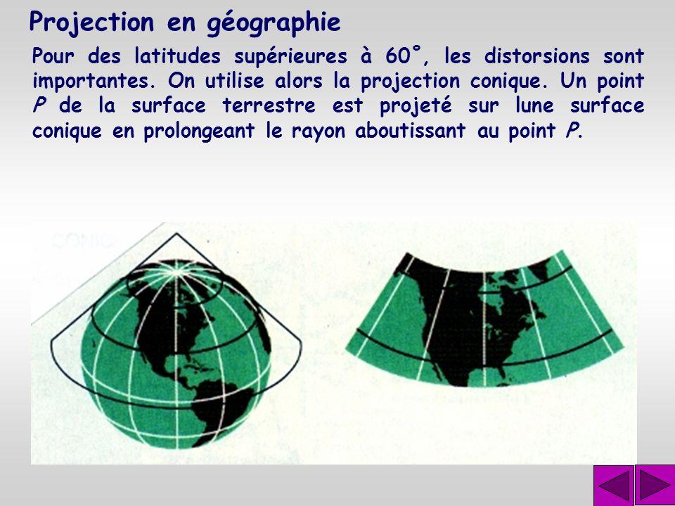 Projection en géographie Cette représentation est utilisée en navigation maritime et aérienne jusqu'aux latitudes de 60˚. Un point P de la surface ter