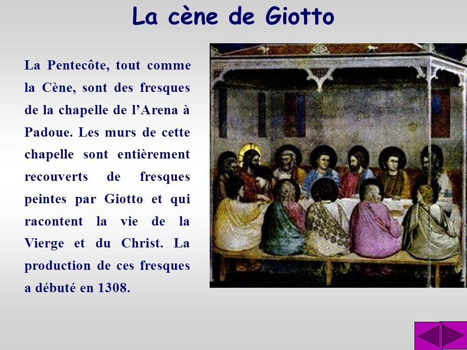 La pentecôte de Giotto Les œuvres de Giotto témoignent d'une recher- che en ce sens, il peignait avec l'intention de repro- duire les perceptions visu