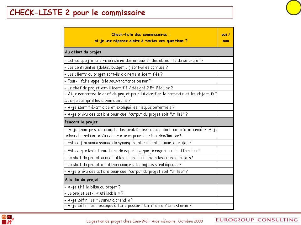 La gestion de projet chez Easi-Wal : Aide mémoire_Octobre 2008 CHECK-LISTE 2 pour le commissaire