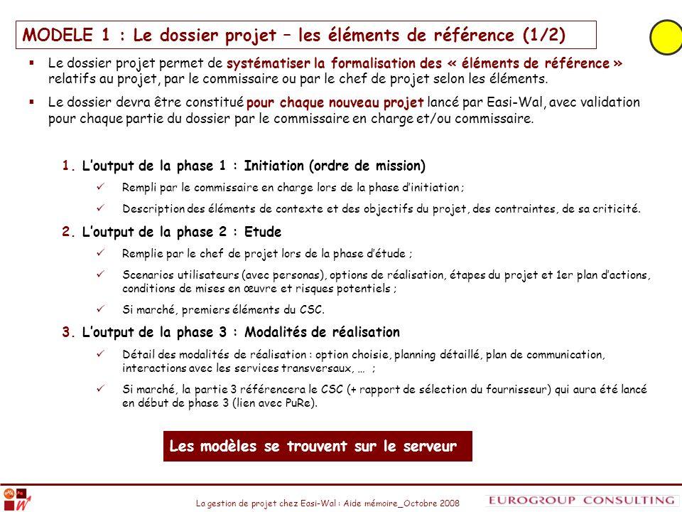 La gestion de projet chez Easi-Wal : Aide mémoire_Octobre 2008 Le dossier projet permet de systématiser la formalisation des « éléments de référence »