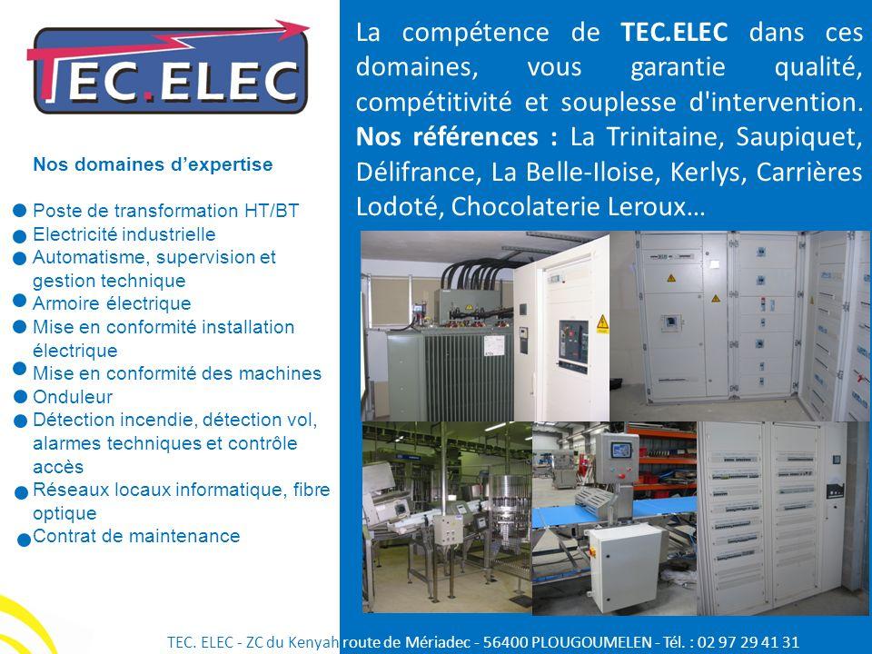 Nos domaines dexpertise Poste de transformation HT/BT Electricité industrielle Automatisme, supervision et gestion technique Armoire électrique Mise e