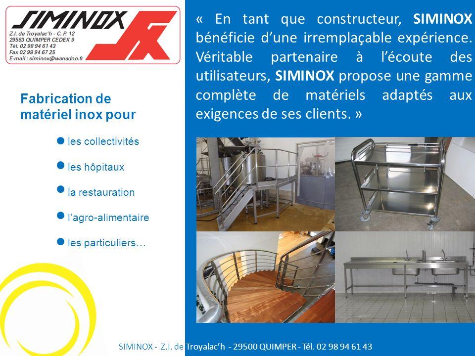 Fabrication de matériel inox pour les collectivités les hôpitaux la restauration lagro-alimentaire les particuliers… « En tant que constructeur, SIMIN