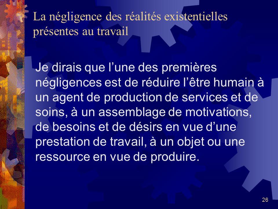 25 Sur les traces dune définition de lêtre humain et du travail: le discours dominant sur la gestion des ressources humaines Si lon parle beaucoup de