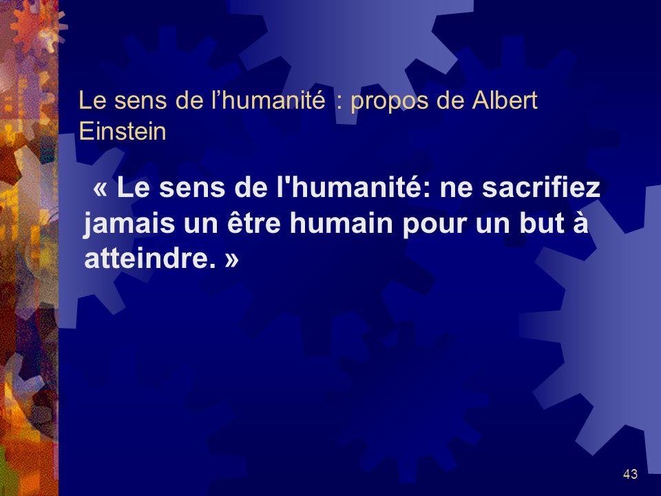 42 La notion dhumanisme de Merleau-Ponty « Un humanisme bien ordonné ne commence pas par soi-même, mais place le monde avant la vie, la vie avant lhom
