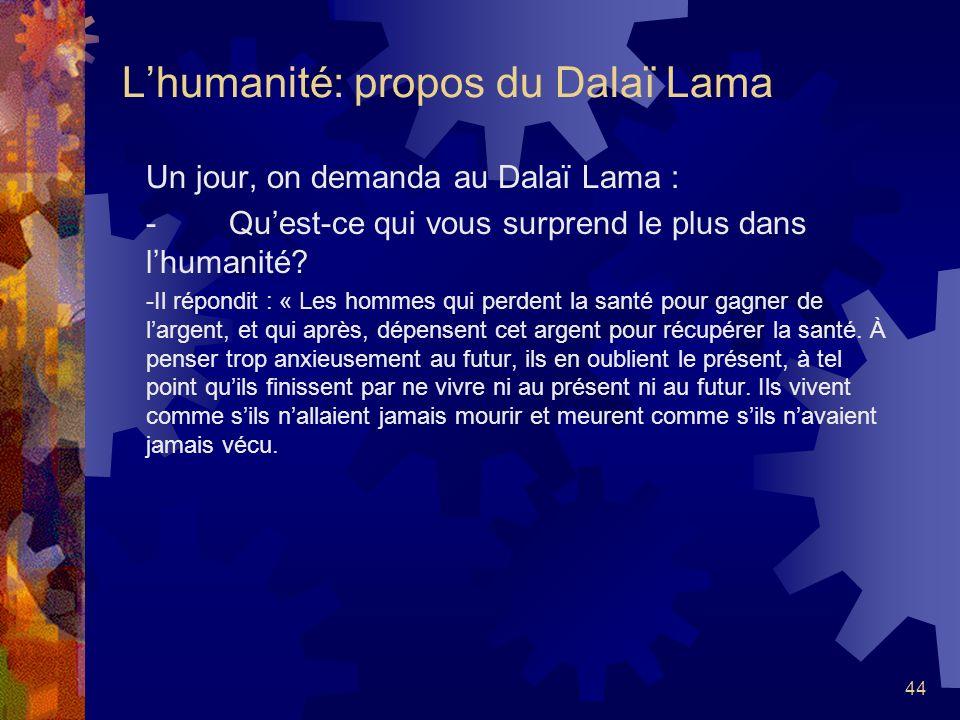 43 Le sens de lhumanité : propos de Albert Einstein « Le sens de l'humanité: ne sacrifiez jamais un être humain pour un but à atteindre. »