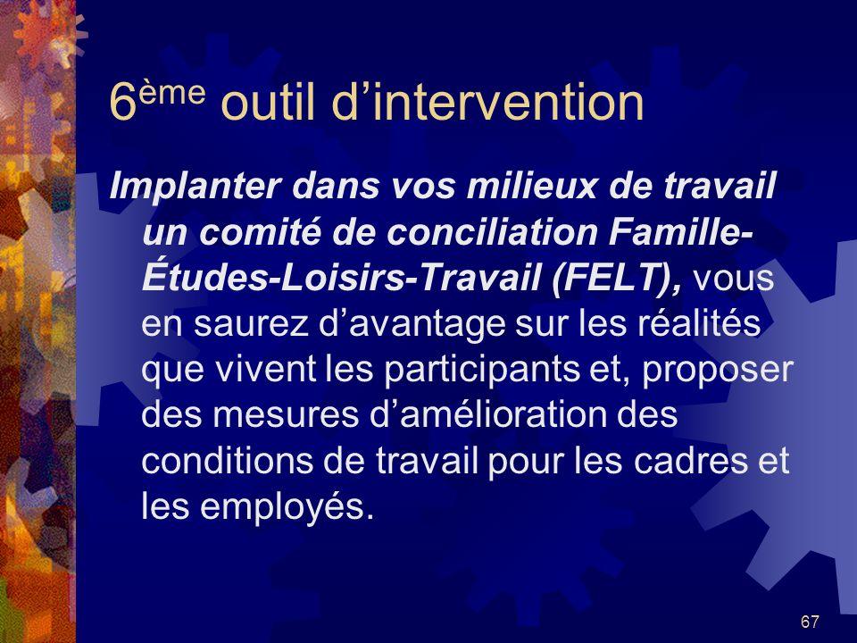 66 5 ème outil dintervention Revisiter les processus continus dappréciation de la qualité. Le Mouvement québécois de la qualité et le Gouvernement du