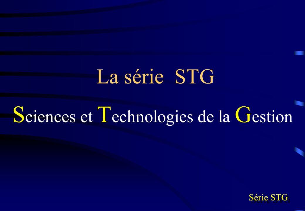 La série STG S ciences et T echnologies de la G estion Série STG