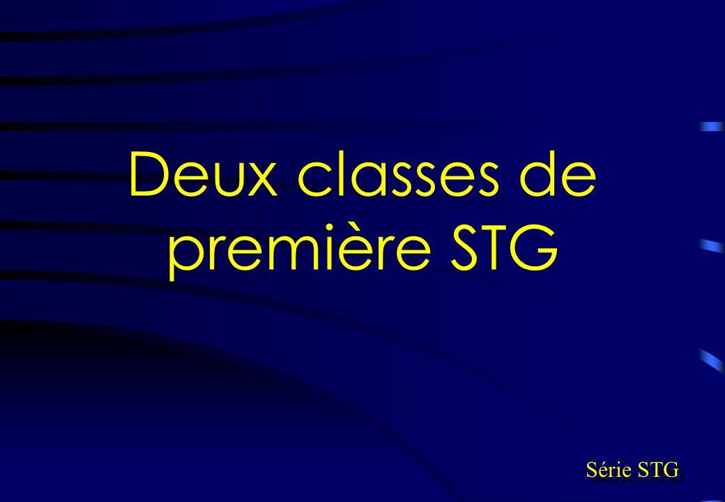 Deux classes de première STG Série STG