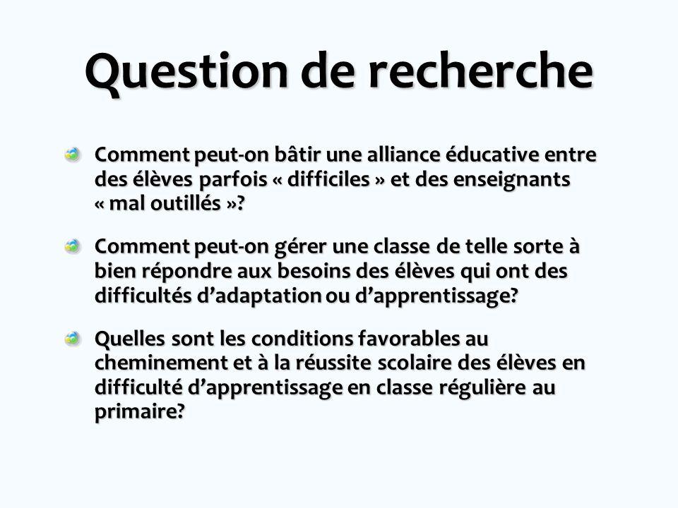 Question de recherche Comment peut-on bâtir une alliance éducative entre des élèves parfois « difficiles » et des enseignants « mal outillés »? Commen