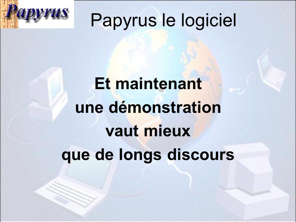 Papyrus le logiciel Et maintenant une démonstration vaut mieux que de longs discours
