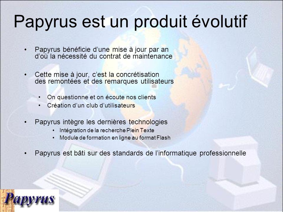 Papyrus est un produit évolutif Papyrus bénéficie dune mise à jour par an doù la nécessité du contrat de maintenance Cette mise à jour, cest la concré