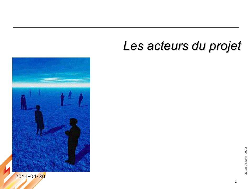 Claude Decoste (2005) 2014-04-30 1 Les acteurs du projet