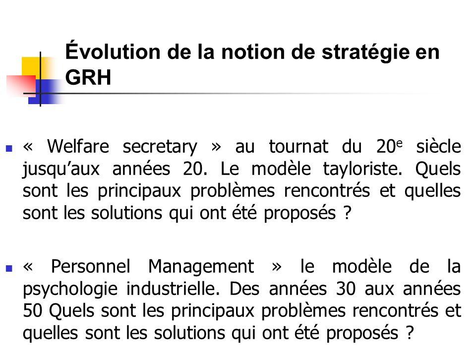 Évolution de la notion de stratégie en GRH « Welfare secretary » au tournat du 20 e siècle jusquaux années 20.