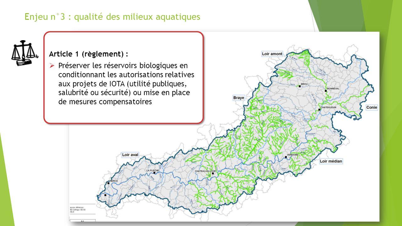 Enjeu n°3 : qualité des milieux aquatiques Article 1 (règlement) : Préserver les réservoirs biologiques en conditionnant les autorisations relatives a