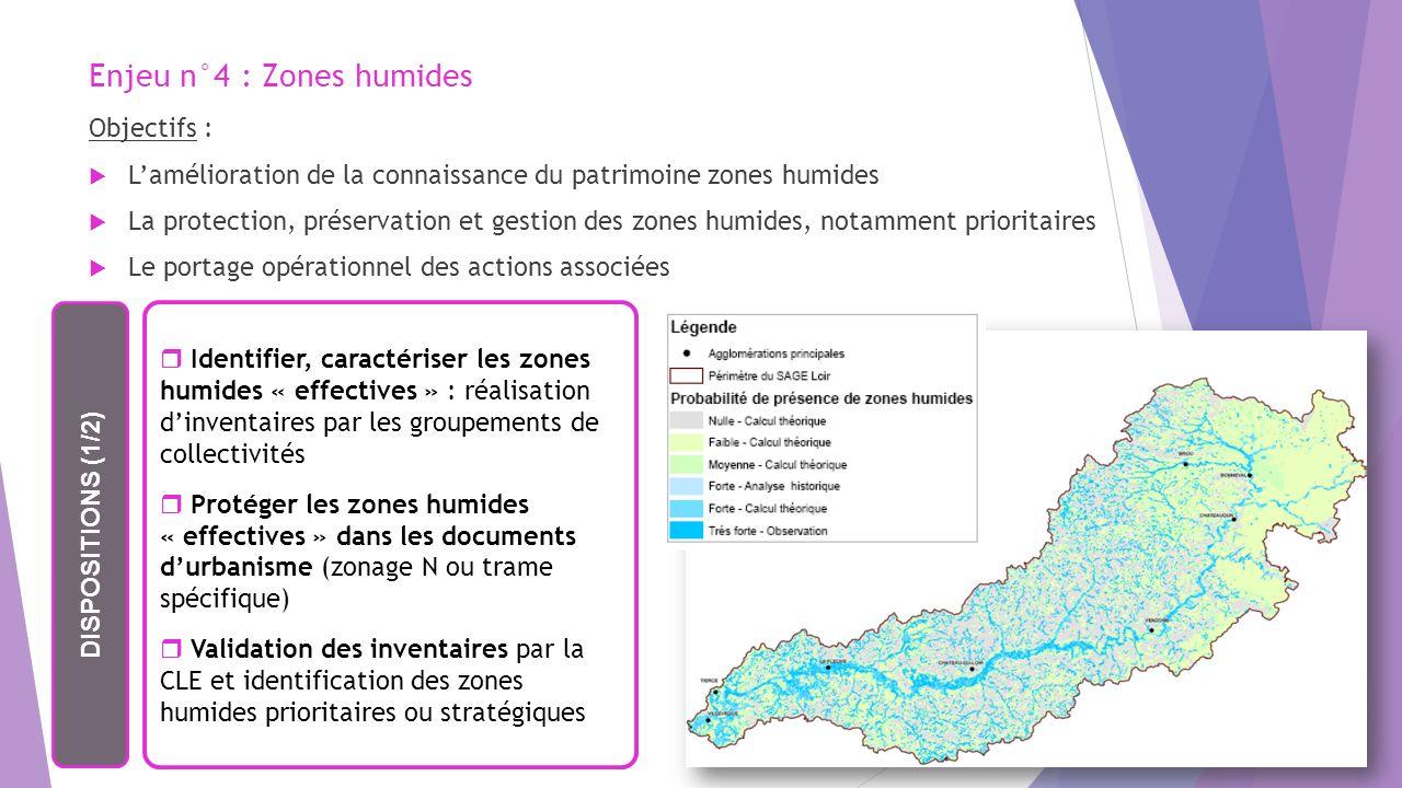 Enjeu n°4 : Zones humides Objectifs : Lamélioration de la connaissance du patrimoine zones humides La protection, préservation et gestion des zones hu