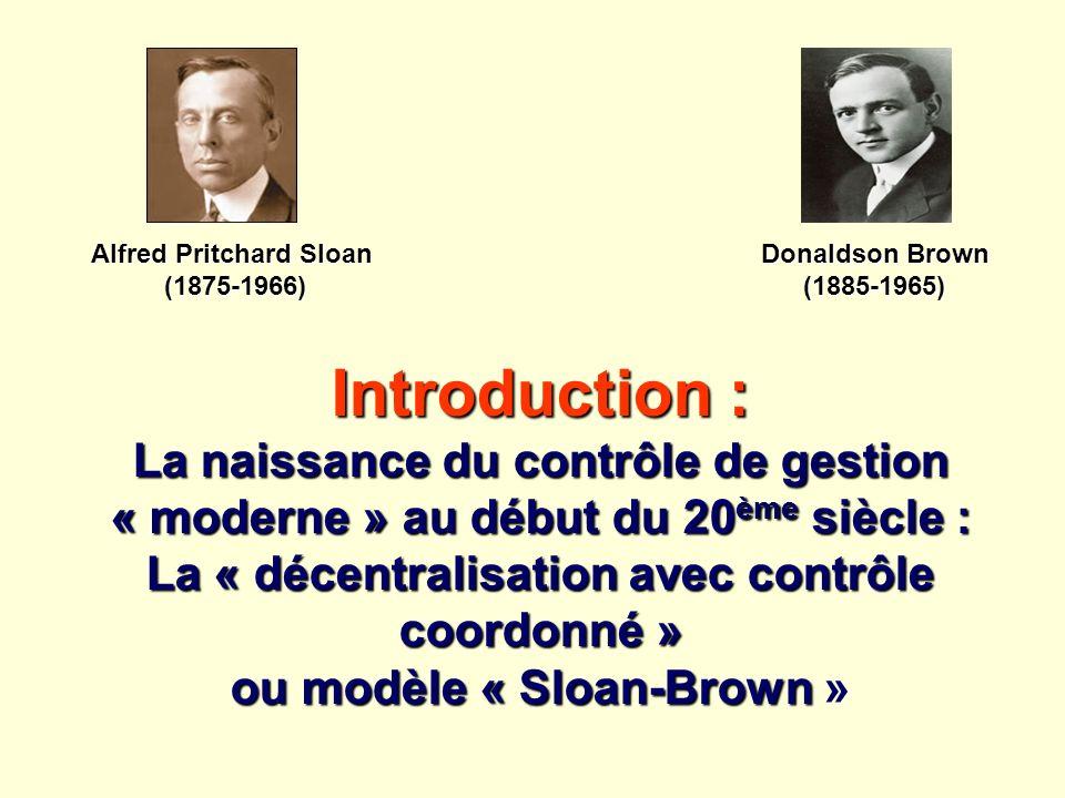 Introduction : La naissance du contrôle de gestion « moderne » au début du 20 ème siècle : La « décentralisation avec contrôle coordonné » ou modèle «